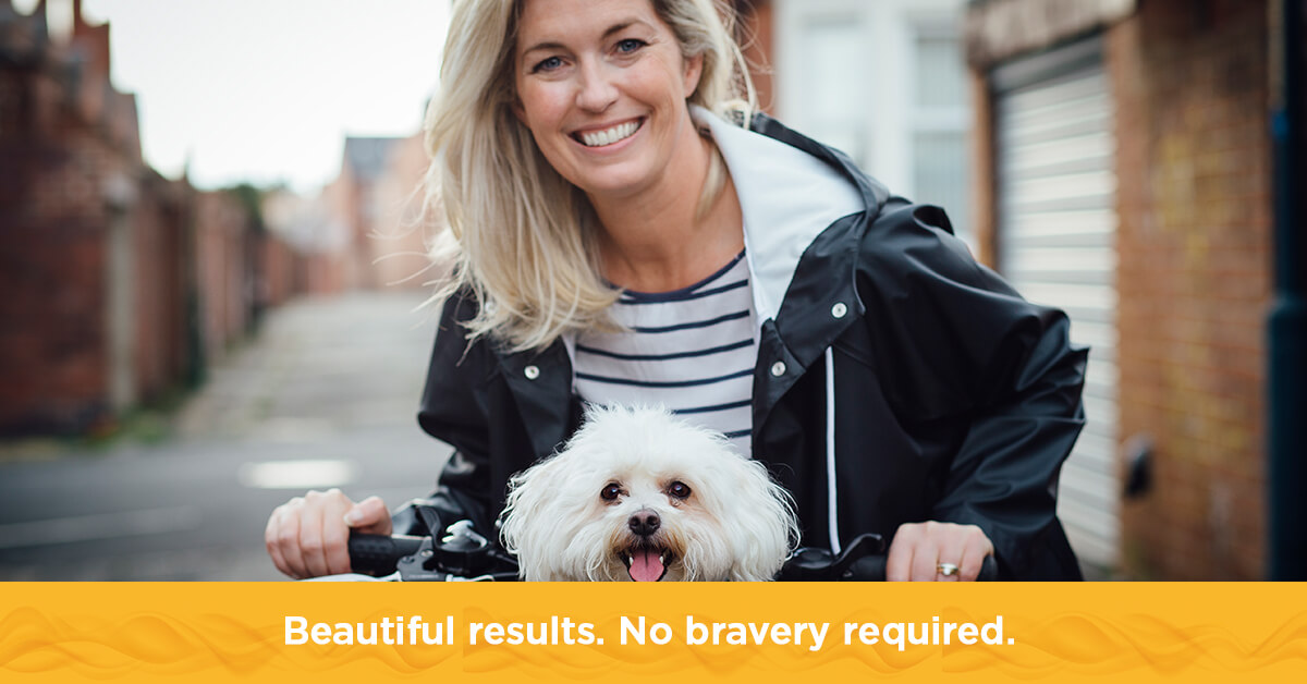 Beautiful results. No bravery required.