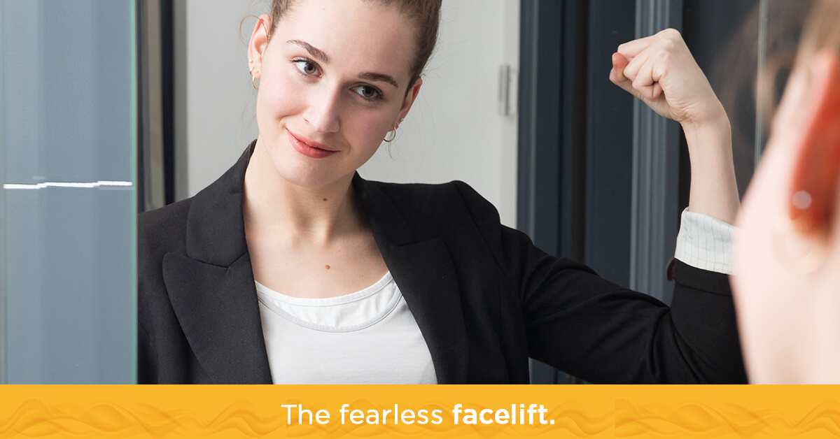 The fearless facelift.